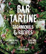 Bar Tartine: Techniques and Recipes